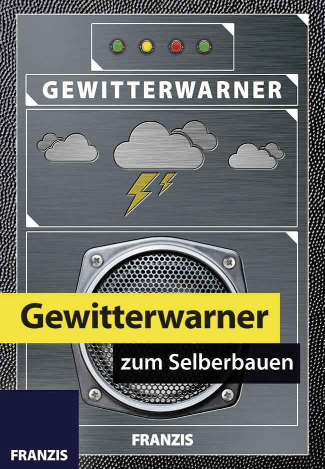 Stavebnice Franzis Verlag Gewitterwarner zum Selberbauen 978-3-645-65238-4, od 14 let