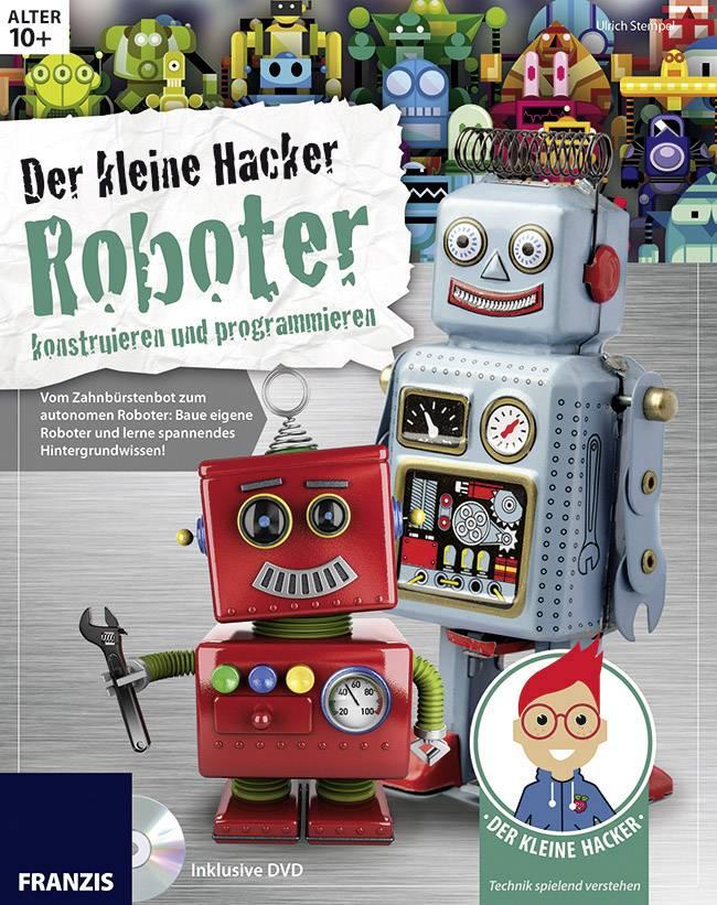 Stavebnice robota Franzis Verlag Der kleine Hacker: Roboter konstruieren und programmieren 978-3-645-65305-3, od 10 let