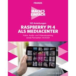 Image of 123 Anleitungen Raspberry Pi 4 als Mediacenter - Machs einfach Seitenanzahl: 224 Seiten