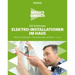 Image of 222 Anleitungen Elektro-Installationen im Haus - Machs einfach Seitenanzahl: 256 Seiten