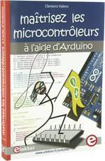 """Livre """"Maîtrisez les microcontrôleurs à l'aide d'Arduino"""" Clemens Valens ETSF"""