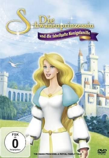 DVD Die Schwanenprinzessin und die fabelhafte Königsfamilie FSK: 6