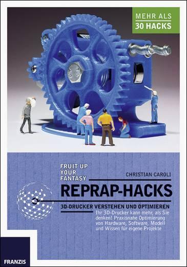 RepRap-Hacks - 3D-Drucker verstehen und optimieren Franzis Verlag 978-3-645-60315-7