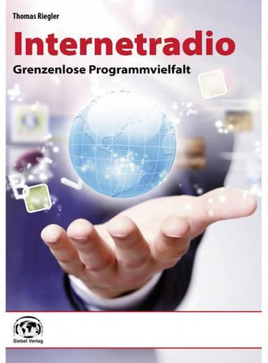 Internetradio - Grenzenlose Programmvielfalt Siebel Verlag 978-3-881-80890-3