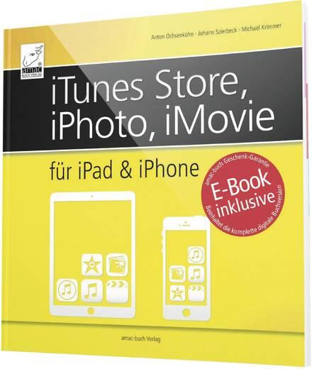 iTunes Store, iPhoto und iMovie -für iPad & iPhone 978-3-954-31019-7