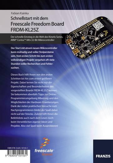 Schnellstart mit dem Freescale Freedom Board FRDM-KL25Z Franzis Verlag 978-3-645-10143-1