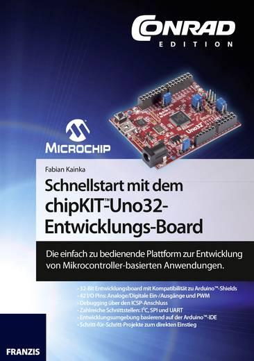 Schnellstart mit dem chipKIT™-Uno32-Entwicklungs-Board Conrad Components 978-3-645-10147-9