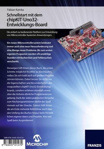 Schnellstart mit dem chipKIT™-Uno32-Entwicklungs-Board Franzis Verlag 978-3-645-10147-9