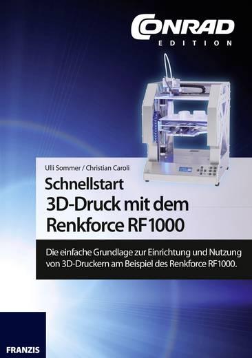 Buch Schnellstart 3D-Druck mit dem Renkforce RF1000