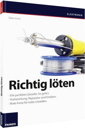 Baubuch Franzis Verlag Buch Richtig löten 978-3-645-65268-1 Unabhängig