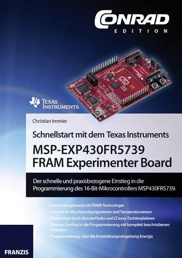 Schnellstart mit dem Texas Instruments MSP-EXP430FR5739 FRAM Experimenter Board Franzis Verlag 978-3-645-10159-2
