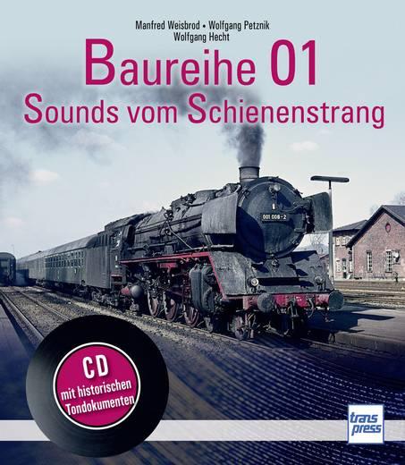 Baureihe 01 - Sounds vom Schienenstrang - Buch und CD Pietsch 978-3-613-71494-6