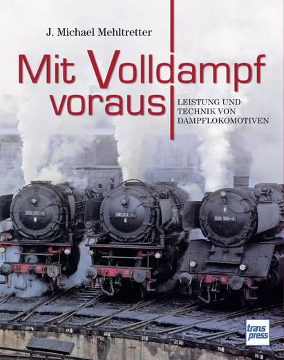 Mit Volldampf voraus - Leistung und Technik von Dampflokomotiven Pietsch 978-3-613-71469-4