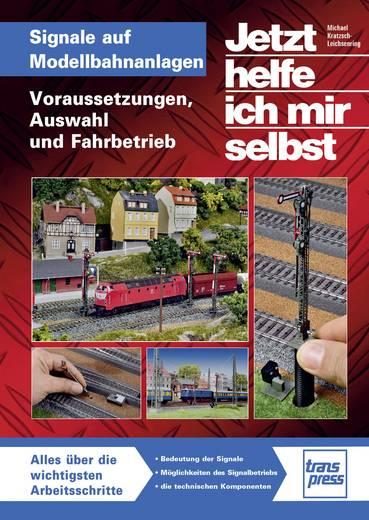 Signale auf Modellbahnanlagen - Voraussetzungen, Auswahl und Fahrbetrieb Transpress 978-3-613-71457-1