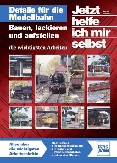 Details für die Modellbahn - Bauen, lackieren und aufstellen - die wichtigsten Arbeiten Pietsch 978-3-613-71361-1