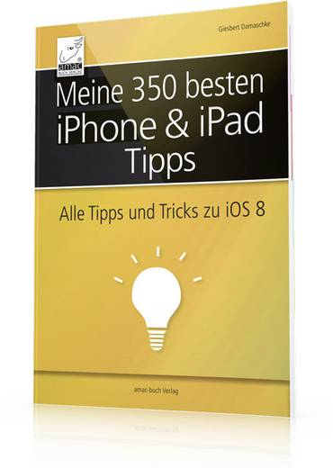 meine 350 besten iphone ipad tipps alle tipps und tricks zu ios 8 978 3 954 31028 9 kaufen. Black Bedroom Furniture Sets. Home Design Ideas