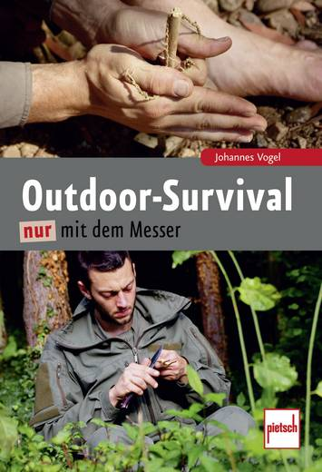 Outdoor Survival nur mit dem Messer Pietsch 978-3-613-50816-3