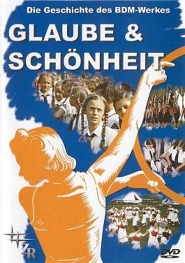 DVD Glaube und Schönheit Die Geschichte des BDM Werkes FSK: 16