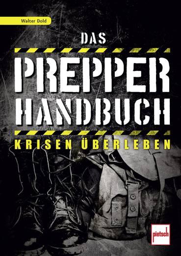 Das Prepper-Handbuch - Krisen überleben Pietsch 978-3-613-50822-4 Walter Dold