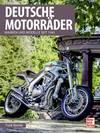 Deutsche Motorräder - Marken und Modelle seit 1...