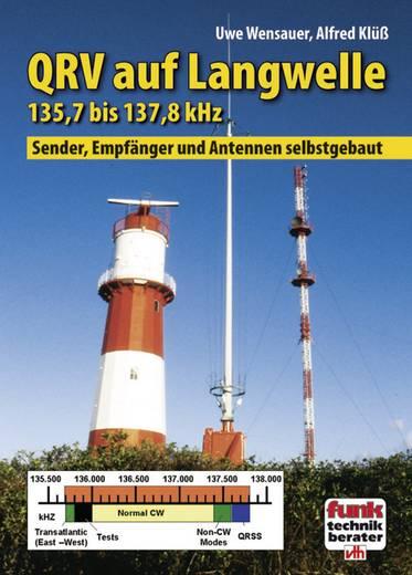 QRV auf Langwelle 135,7 bis 137,8 kHz VTH Verlag 978-3-881-80830-9