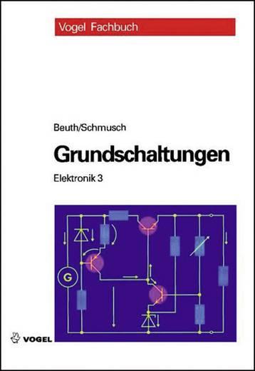Elektronik 3 - Grundschaltungen Vogel Buchverlag 978-3-834-33286-8