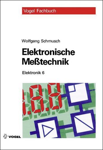 Elektronik 6 - Elektronische Meßtechnik Vogel Buchverlag 978-3-834-33036-9