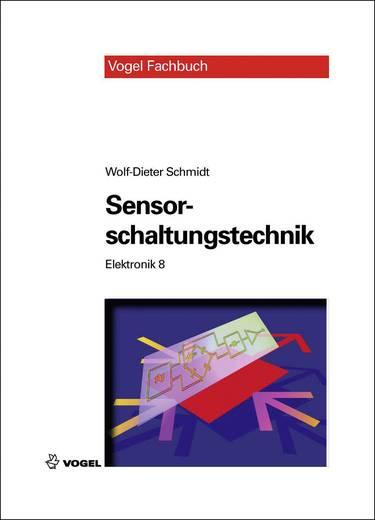 Elektronik 8 - Sensorschaltungstechnik Vogel Buchverlag 978-3-834-33111-3