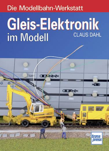 Gleis-Elektronik im Modell Transpress 978-3-613-71312-3