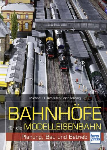 Bahnhöfe für die Modelleisenbahn Transpress 978-3-613-71394-9