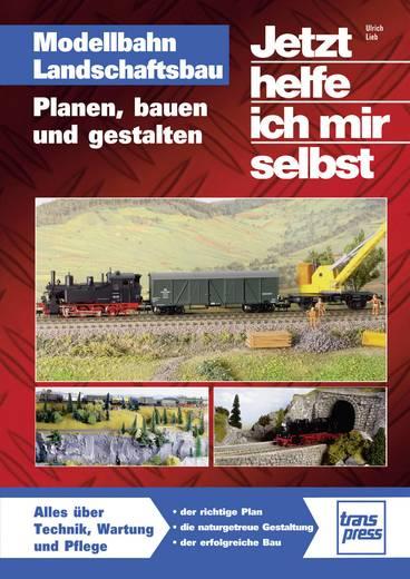 Modellbahn Landschaftsbau - Planen, bauen und gestalten Transpress 978-3-613-71428-1