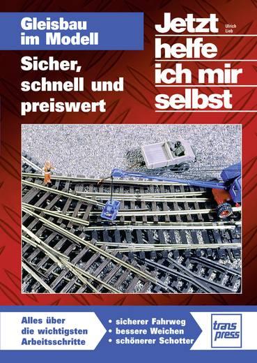 Gleisbau im Modell - Sicher, schnell und preiswert Transpress 978-3-613-71395-6