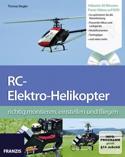 RC-Elektro Helikopter richtig montieren Franzis Verlag 978-3-645-65162-2