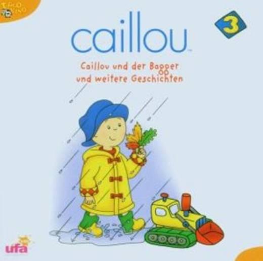 Caillou 3 Caillou und der Bagger und weitere Geschichten