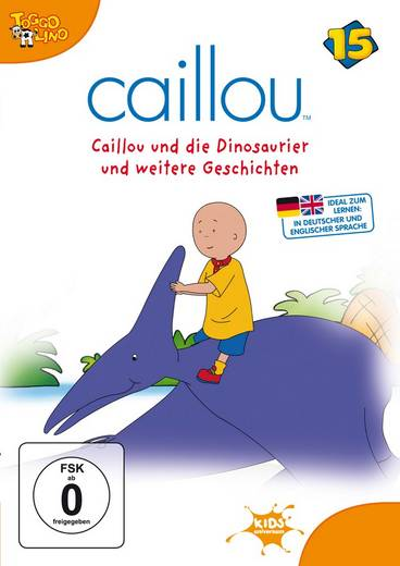 Caillou 15 Caillou und die Dinosaurier und weitere Geschichten