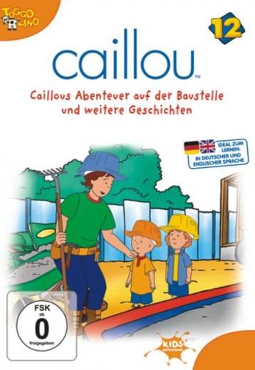 Caillou 12 Caillous Abenteuer auf der Baustelle und weitere Geschichten
