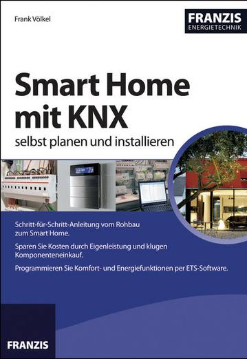 smart home mit knx selbst planen und installieren kaufen. Black Bedroom Furniture Sets. Home Design Ideas