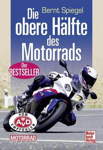 Die obere Hälfte des Motorrads Motorbuch Verlag 978-3-613-03386-3 Bernt Spiegel