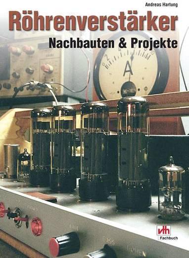 Röhrenverstärker - Nachbauten und Projekte VTH Verlag 978-3-881-80853-8