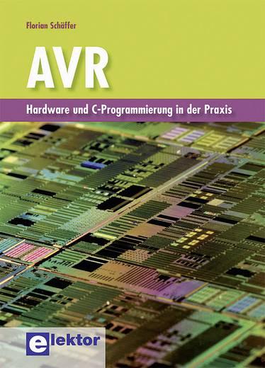 AVR - Hardware und C-Programmierung in der Praxis Elektor 978-3-895-76200-0