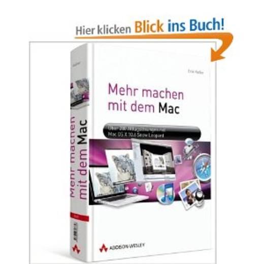 """Mehr machen mit dem Mac: Über 200 Alltagslösungen mit Mac OS X 10.6 """"Snow Leopard"""" Markt & Technik 978-3-827-32865-6"""