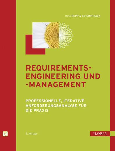 Requirements-Engineering und -Management: Professionelle, iterative Anforderungsanalyse für die Praxis 978-3-446-41841-7