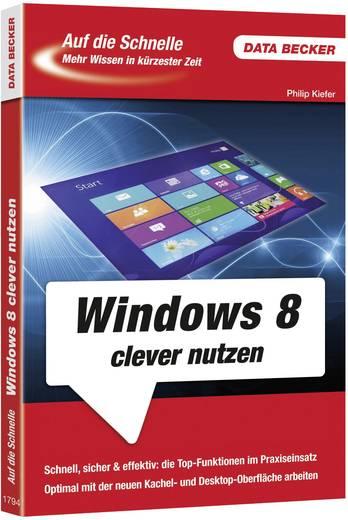 """Auf die Schnelle """"Windows 8 clever nutzen"""" Data Becker 978-3-815-81794-0"""
