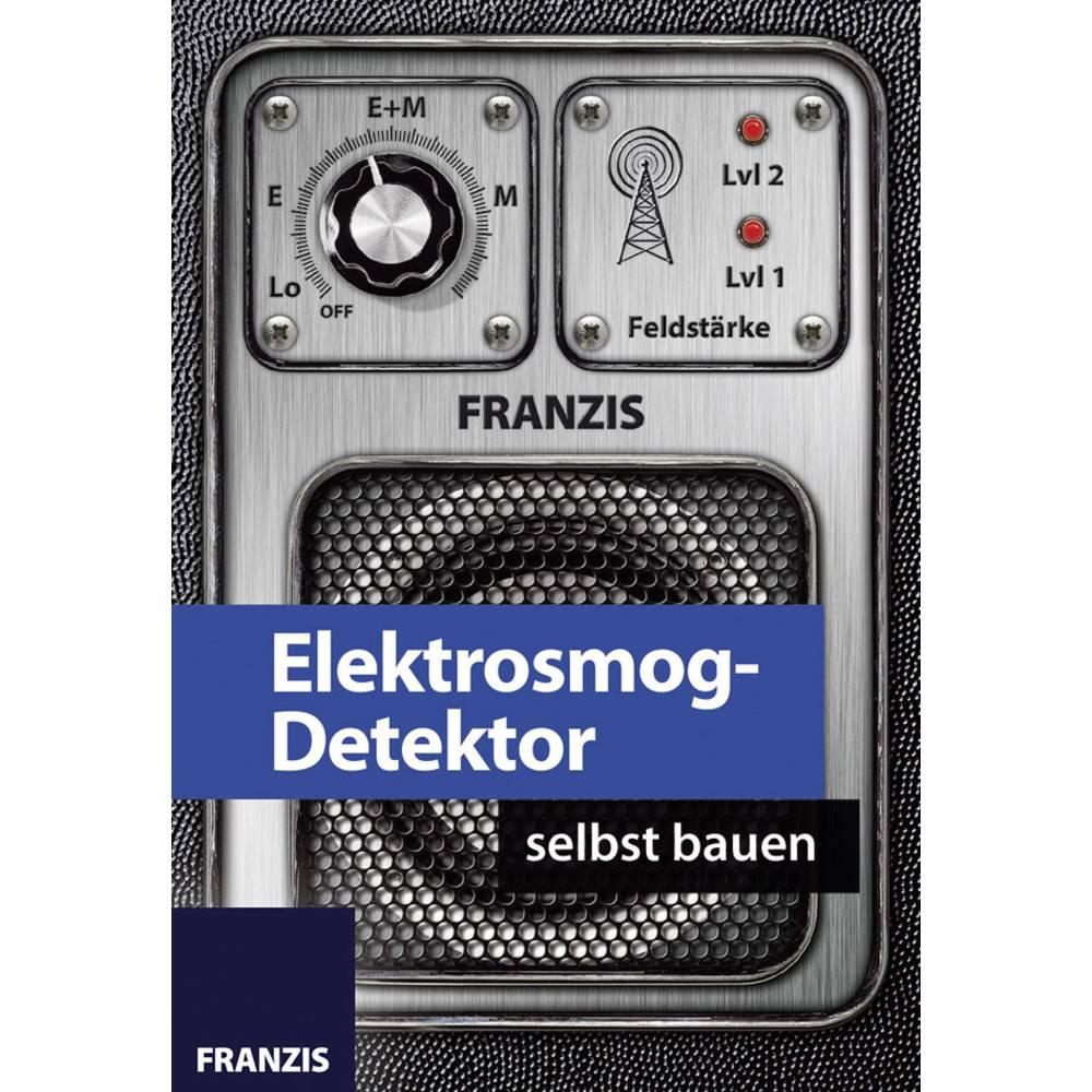 Franzis komplet za učenje Elektrosmog-detektor uradi sam 65208 od 14 godina Franzis Verlag
