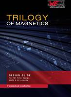 Trilogy of Magnetics Würth Elektronik 978-3-8992-9157-5 (744006) Würth Elektronik