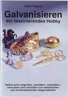 Info brosúra: A galvanizálás egy elbűvölő hobbi. Dieter Ropertz Oldalak száma: 30