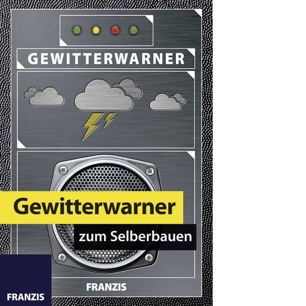 Pacchetti di apprendimento elettrici ed elettronici - Franzis Verlag Gewitterwarner zum Selberbauen 65238 Kit da costruire da 14 anni -