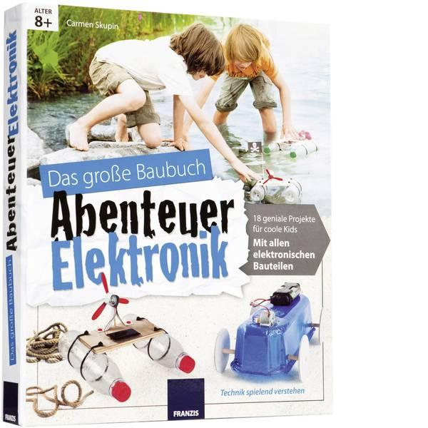 Pacchetti di apprendimento elettrici ed elettronici - Franzis Verlag Abenteuer Elektronik Baubuch 65155 Costruzioni da 8 anni -