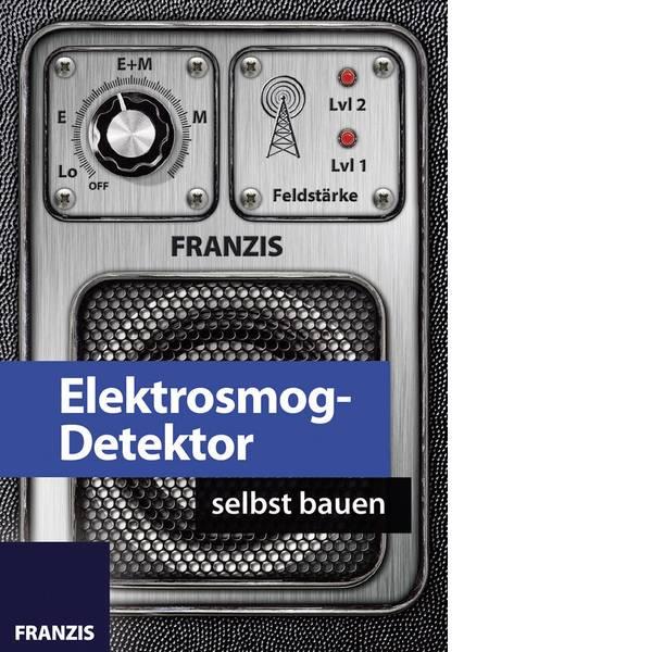 Pacchetti di apprendimento elettrici ed elettronici - Franzis Verlag Elektrosmog-Detektor selbst bauen 65208 Pacchetto di apprendimento da 14 anni -