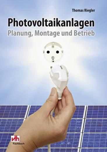 Photovoltaikanlagen Auteur: Thomas Riegler ISBN-nr.: 978-3-88180-870-5